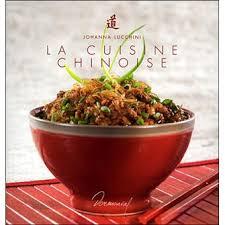achat chinois cuisine la cuisine chinoise broché johanna lucchini achat livre