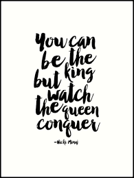 You Can Be The King But Watch Queen Conquer Song Lyricsmusic Quotes