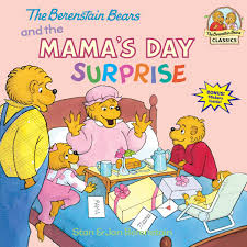 The Berenstain Bears And Mamas Day Surprise Stan Jan 9780375811326 Amazon Books