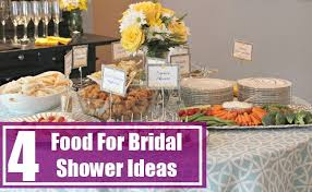 4 Food For Bridal Shower Ideas