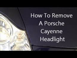 how to remove a porsche cayenne headlight