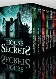 House Of Secrets Super Boxset A Collection Riveting Haunted