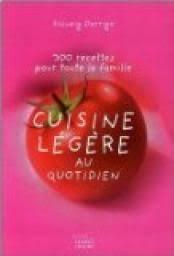 cuisine legere cuisine légère au quotidien 300 recettes pour toute la famille