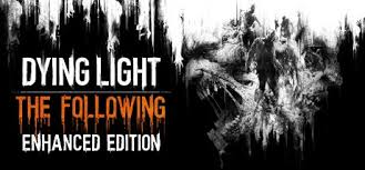Dying Light The Following Enhanced Edition Update v1 12 2 BAT