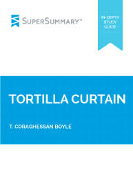the tortilla curtain summary supersummary