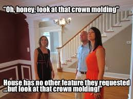 Have You Heard Any Of These When Showing A House Whats The Most Annoying Thing First Time Homebuyer Says Touring Listing