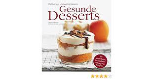 gesunde desserts viel genuss und wenig kalorien mit