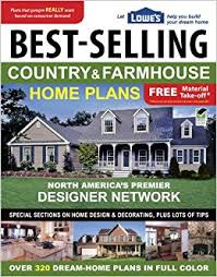 Lowes Homes Plans by Lowe S Best Selling Country Farmhouse Home Plans And