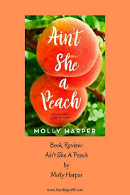Aint She A Peach By Molly Harper Southern Eclectic 2 Traveling