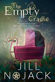 The Empty Cradle A Cozy Witch Mystery Maid Mother And Crone