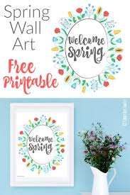 Free Printable Spring Wall Art Welcome The Beginning Of With This