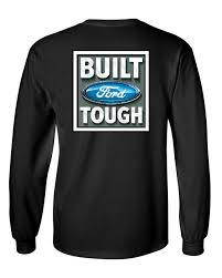 Built Tough Long Sleeve T-Shirt Licensed Ford Truck 4x4 F150 Mustang ... Fair Game Ford Truck Parking F150 Long Sleeve Tshirt Walmartcom Raptor Shirt Truck Shirts T Mens T Shirt Performance Racing Motsport Logo Rally Race Car Amazoncom Sign Tall Tee Clothing Christmas Vintage Tees Ford Lacie Girl Classic Shirtshot Rod Rat Gassers And Muscle Shirts Jeremy Clarkson Shop Mustang Fastback Gifts For Plus Size Fashionable Casual Nice Short Trucks Apparel Incredible Ford Driving Super Duty Lariat 2015 4x4 Off Road Etsy