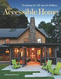 100 Home Designing The Accessible For All Ages And Abilities Deborah
