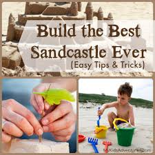 Want To Create Truly Awesome Sand Castles With Your Kids These 4 Simple Secrets Will