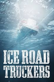 100 Ice Road Trucking Companies Truckers Watch Episodes On History Or Streaming Online