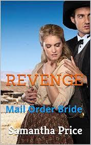 Mail Order Bride Revenge Historical Western Romance Clean Series