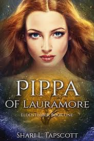Pippa Of Lauramore The Eldentimber Series Book 1 By Tapscott Shari L