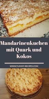 mandarinenkuchen mit quark und kokos kuchen mit mandarinen