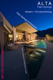 100 Palm Springs Architects Alta Architecture Modern Forward Thinking Modern Green