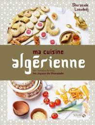 de cuisine alg駻ienne mon livre ma cuisine algérienne sortie le 11 mai