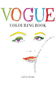 Create Your Own Personalised Fashion Pages Vogue Uk Launches Coloring Book By Iain R