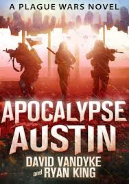 Apocalypse Austin Plague Wars 4 By David VanDyke