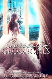 Corsets Crossbones Book 3 Of The Swashbuckling Romance