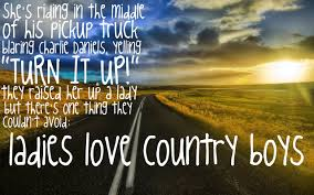 Country Lyric Quotes Tumblr - Bing Images | Love That Country ... Lyrics Moonduckycom New Pickup Truck Kings Of Leon Chords 7th And Pattison Yeah Lyrics Tim Mcgraw Song In Images Picture To Burn Taylor Swift Index Of Wpcoentuploadslyrics 124 Best Trucks On Pinterest Lifted Trucks Lift With Lewis Round 2 At Pearson Nissan Ocala October 19th Treat Your Girl Right Or Sit Back And Watch Someone Else Do It Aint Going Down Til The Sun Comes Up By Garth Brooks Novelty Song Polka Dot Undiesbowser Blue Vintage Pickup Truck Ads Carlaathome