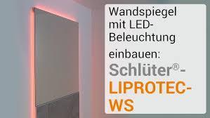 wandspiegel mit led beleuchtung einbauen schlüter liprotec