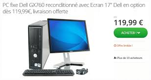 pc bureau reconditionné pc fixe dell gx760 reconditionné écran dell 17 clavier