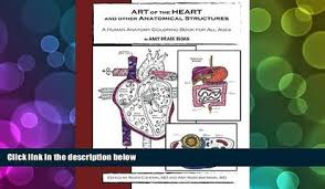 PDF DOWNLOAD ART Of The HEART And Other Anatomical Structures A Human Anatomy Coloring Book