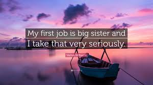 Venus Williams Quote My First Job Is Big Sister And I Take That Very