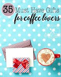 Must Have Coffee Gifts For Lovers Cake Recipes Grinder Dance Move