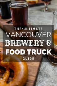 The Ultimate Vancouver Brewery And Food Truck Guide • The Blonde Abroad Moms Grilled Cheese Food Truck Streetfood Vancouver Society Qe Pod Disbanded Eater False Creek View Retired And Travelling K J Schnitzel Post Trucks All Over Evalita On The Go Meals Wheels The 22 Best Trucks Worldwide Loving Hut Express Cart British Columbia Festival 2015 Instanomss Nomss 00017 Culinary Tours 14 Places To Fall In Love With Canada