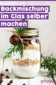 backmischung im glas leckere geschenke aus der küche