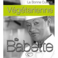 la cuisine de babette livre la cuisine végétarienne de babette orphie christian de