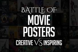The Battle Of Movie Posters Creative Vs Inspiring