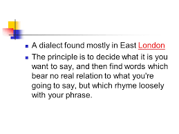 Cockney Rhyming Slang LO To Understand How Words Vary Across