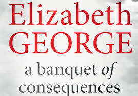 The 16th Inspector Lynley Novel By Elizabeth George A Banquet Of Consequences Sees Investigating London End An Ever More Darkly Disturbing
