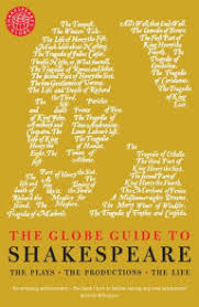 The Globe Guide To Shakespeare Plays Productions Life