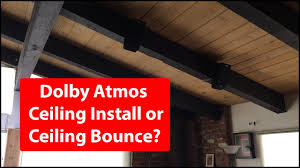 Angled Ceiling Speakers Uk by Dolby Atmos Ceiling Install Or Ceiling Bounce Youtube