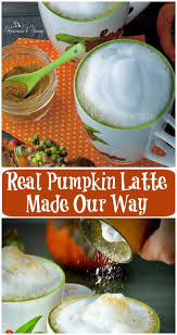 Iced Pumpkin Spice Latte Nutrition Facts by Real Pumpkin Latte Made Our Way 1 2 Fat No Whip Saves Money