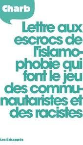 Charlie Hebdo Lettre Aux Escrocs De Lislamophobie Qui Font Le Jeu Des Racists Charb Review Article