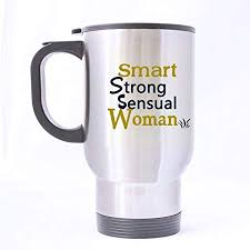 Friends Gifts Funny Quotes Smart Strong Sensual Woman BobS Burgers Tea Or Coffee Cup 100
