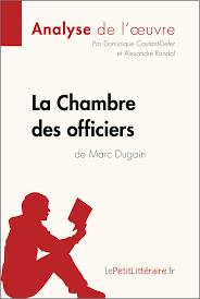 la chambre des officiers marc dugain la chambre des officiers marc dugain analyse complète du livre