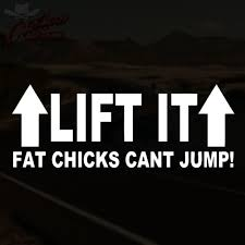 Lift It Fat Chicks Cant Jump Decal Lifted Truck Sticker *PICK YOUR ... Lifted Trucks Show Em Off Here Truck Forum Mod Central Feedback Ford F150 Community Of Fans Stickers Jack It Up Fat Boys Cant Jump Wallpapers Group 53 Ebay My Truck Ideas Pinterest Decal Sticker Vinyl Side Stripe Body Kit For Gmc Sierra Lamp Guard For Dodge Ram Door Fender Flare Handle Lift It Fat Chicks Cant Jump Lifted Sticker Pick Your Duramax Diesel Stickit Decals Readylift Leveling Kits Jeep Block Drawing At Getdrawingscom Free Personal Use