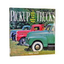 100 History Of Trucks Pickup A Of The Great American Vehicle By Justin