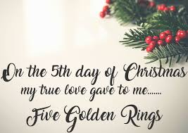 On The Fifth Day Of Christmas My True Love Gave To Me Five Golden