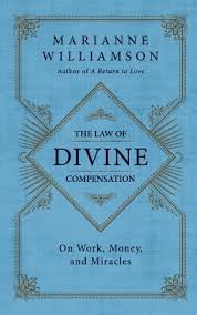 The Law Of Divine Compensation On Work Money And Miracles By