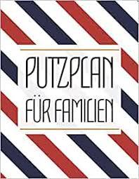 putzplan für familien haushaltsplan für mehr ordnung im
